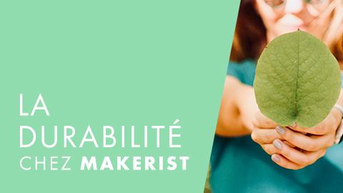 La durabilité chez Makerist