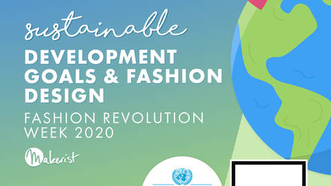 Webinar - Sustainable Development Goals and Fashion Design  - Makerist Course