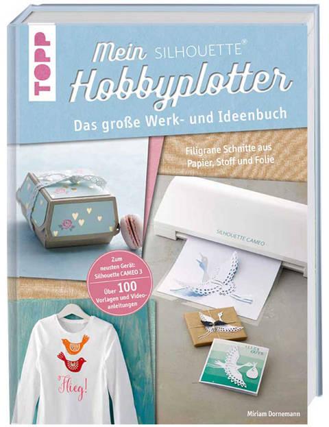 Mein SILHOUETTE Hobbyplotter - Das große Werk- und Ideenbuch im Makerist Materialshop