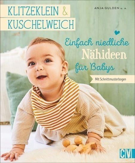 Klitzeklein & Kuschelweich - Einfach niedliche Nähideen für Babys - Buch im Makerist Materialshop - Bild 1