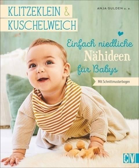 Klitzeklein & Kuschelweich - Einfach niedliche Nähideen für Babys - Buch im Makerist Materialshop