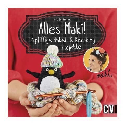Alles Maki! 18 pfiffige Häkel- und Knookingprojekte - Buch im Makerist Materialshop
