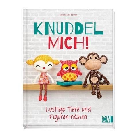 Knuddel mich! Lustige Tiere und Figuren nähen - Buch im Makerist Materialshop