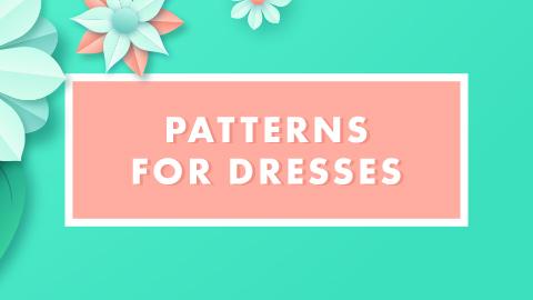 Patterns for dresses