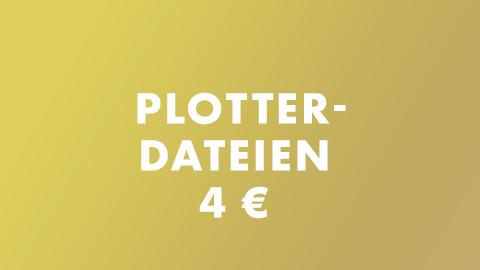 Plotterdateien 4 €