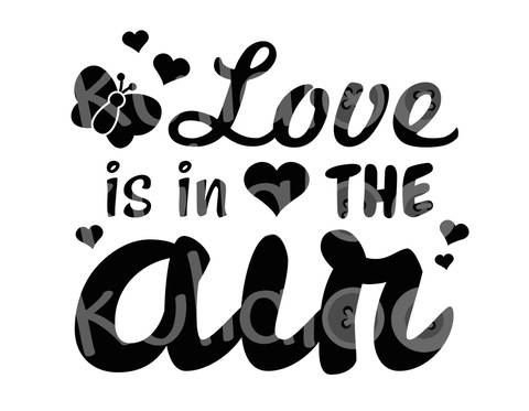 Plotterdatei Spruch – Love is in the Air bei Makerist