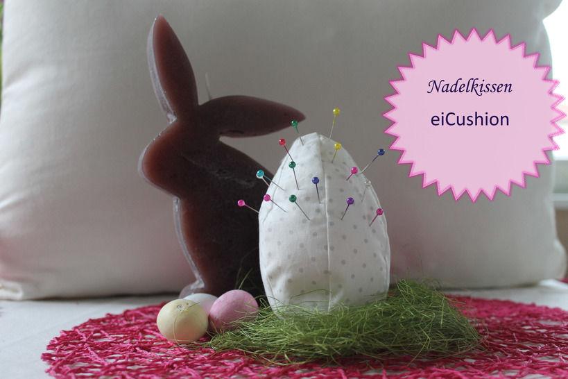 """Nadelkissen Osterei """"eiCushion"""" - Osterüberraschung für NähfreundInnen bei Makerist - Bild 1"""