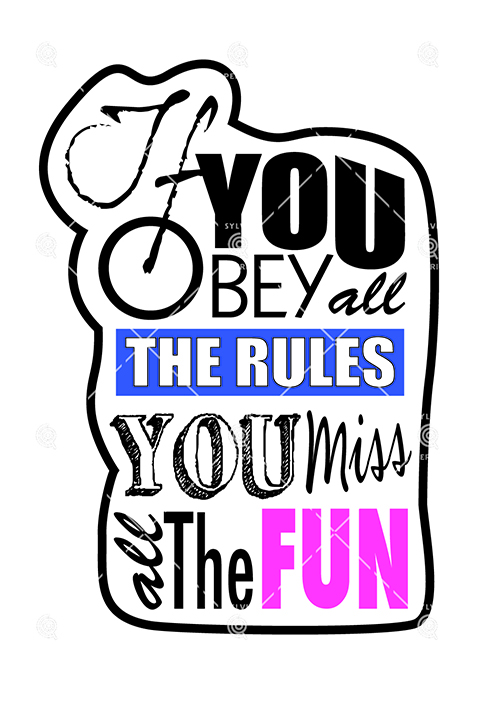 IF YOU OBEY ALL THE RULES..... Fichier de découpe plotter ©Sylvie Perrin Queenofclay