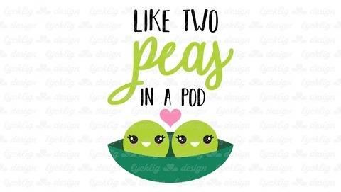 """Plotterdatei Erbsen """"Like two peas in a pod"""""""