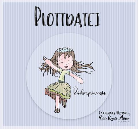 "Plotterdatei  Yela`s Kreativ Atelier "" Raeuberprinzessin "" inkl. Schriftzug"