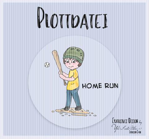 "Plotterdatei  Yela`s Kreativ Atelier "" Home Run """