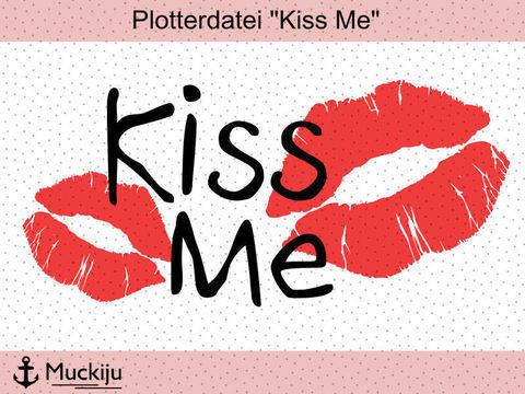 "Plotterdatei ""Kiss Me"""