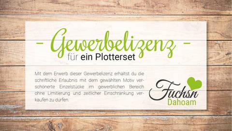 FuchsnDahoam - Gewerbelizenz für 1 Plotterset