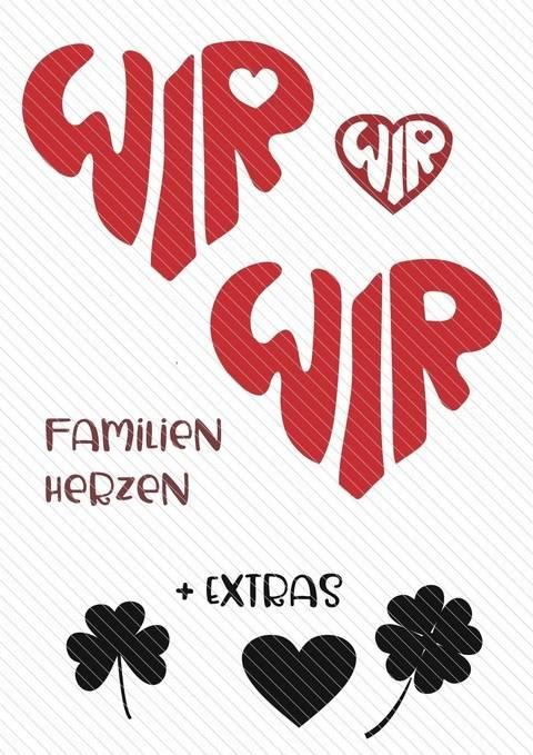 """""""WIR"""" - FAMILIEN HERZEN - für das Wichtigste in der Welt"""