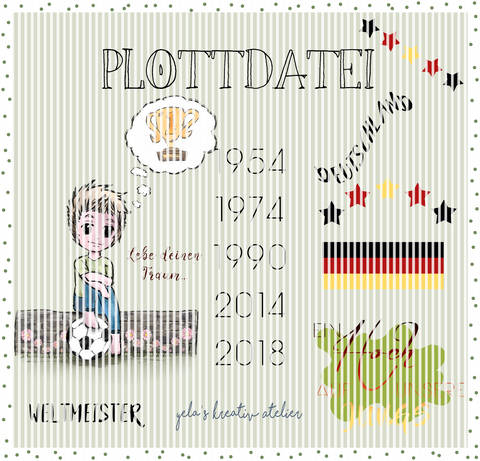 "Plotterdatei  Yela`s Kreativ Atelier "" Weltmeister 2018  "" Junge plus Wordarts"