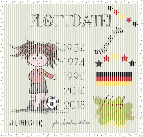 "Plotterdatei  Yela`s Kreativ Atelier "" Weltmeister 2018  "" Maedchen plus Wordarts"