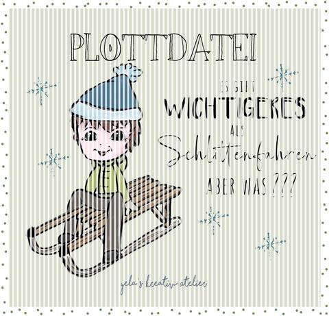 """Plotterdatei  Yela`s Kreativ Atelier """" Schlittenfahrt"""""""