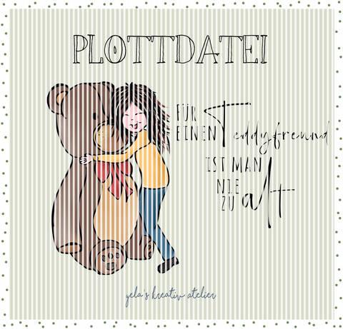 """Plotterdatei  Yela`s Kreativ Atelier """" Teddyfreund"""""""