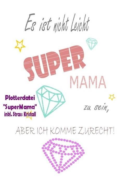 """Plotterdatei """"SuperMama"""" inkl. Strass Glitzerstein"""