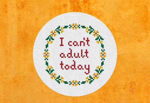 I can't adult today Cross Stitch Pattern at Makerist