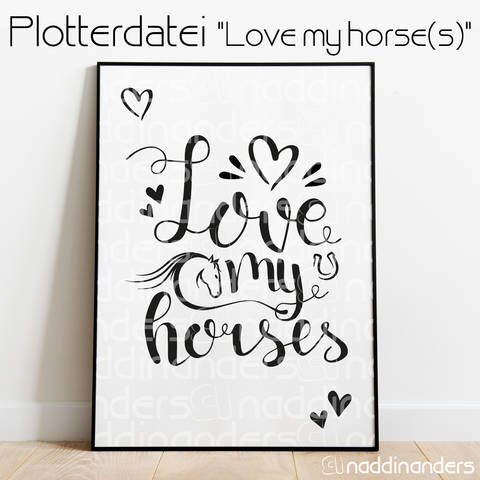 Plotterdatei Love my horses