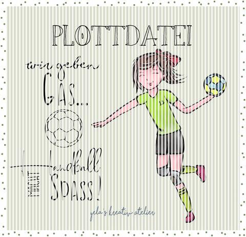 """Plotterdatei Yela`s Kreativ Atelier """" Handballerin """""""