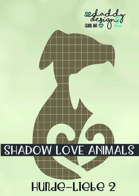 HUNDE-LIEBE 2 - Shadow-Love-Animals - Illusions-Plottdatei