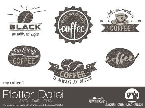 "Plotter-Datei ""my coffee"" #1"