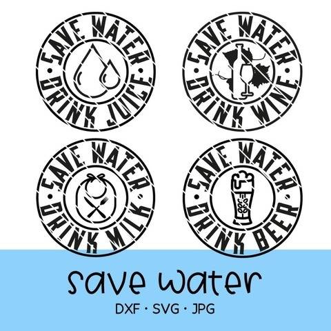 "Cutting file ""drink water, save water / juice / wine / beer"""