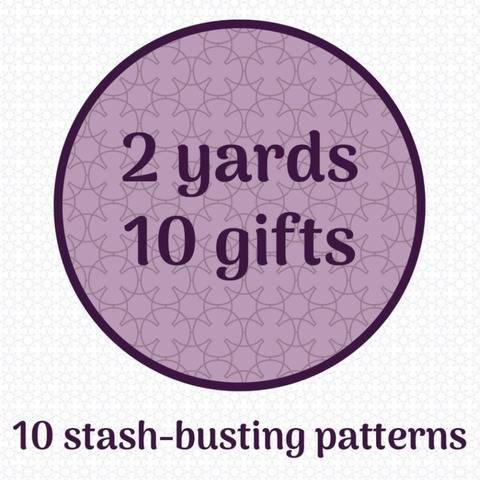 2 Yards 10 Gifts: e-book of 10 stash-busting sewing patterns
