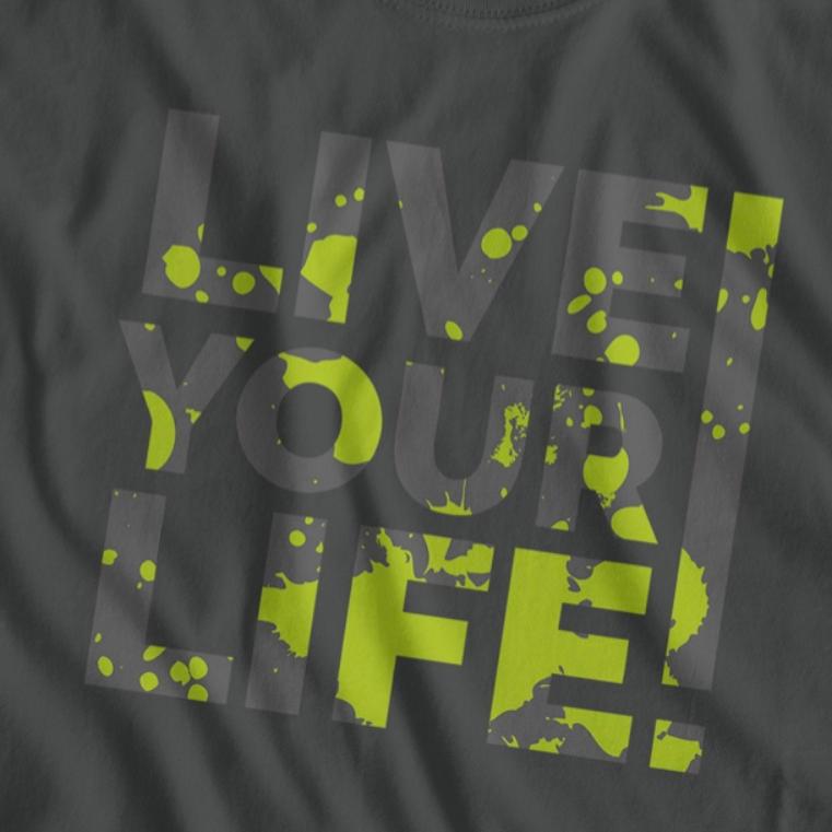 Klecks Sprüche - Live your Life! - Dein Style!