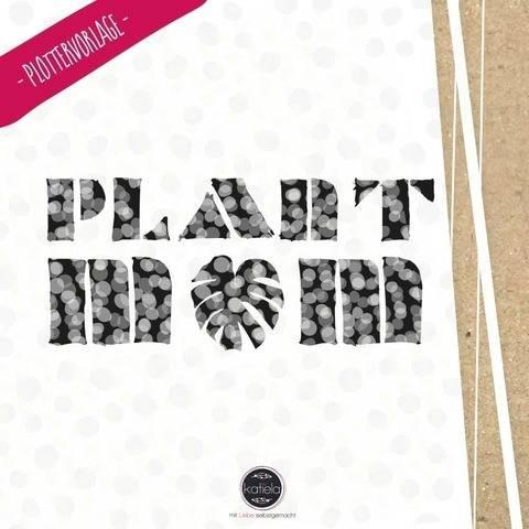 Plotterdatei Plantmom - Siebdruckgeeignet