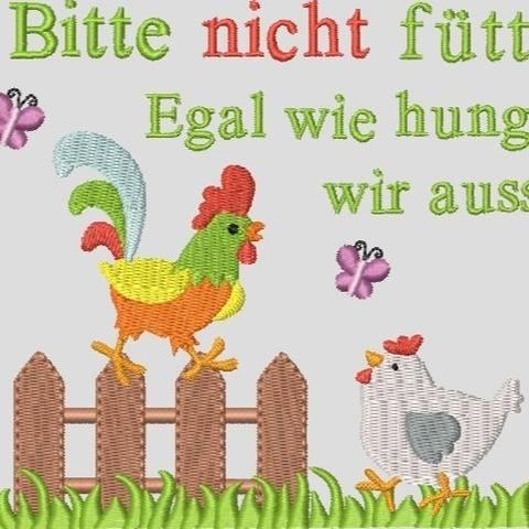 Stickdatei Huhn Hahn Bitte nicht füttern Nr.1
