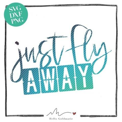 "Statement Plotterdatei ""Just Fly Away"" | SVG u. DXF"