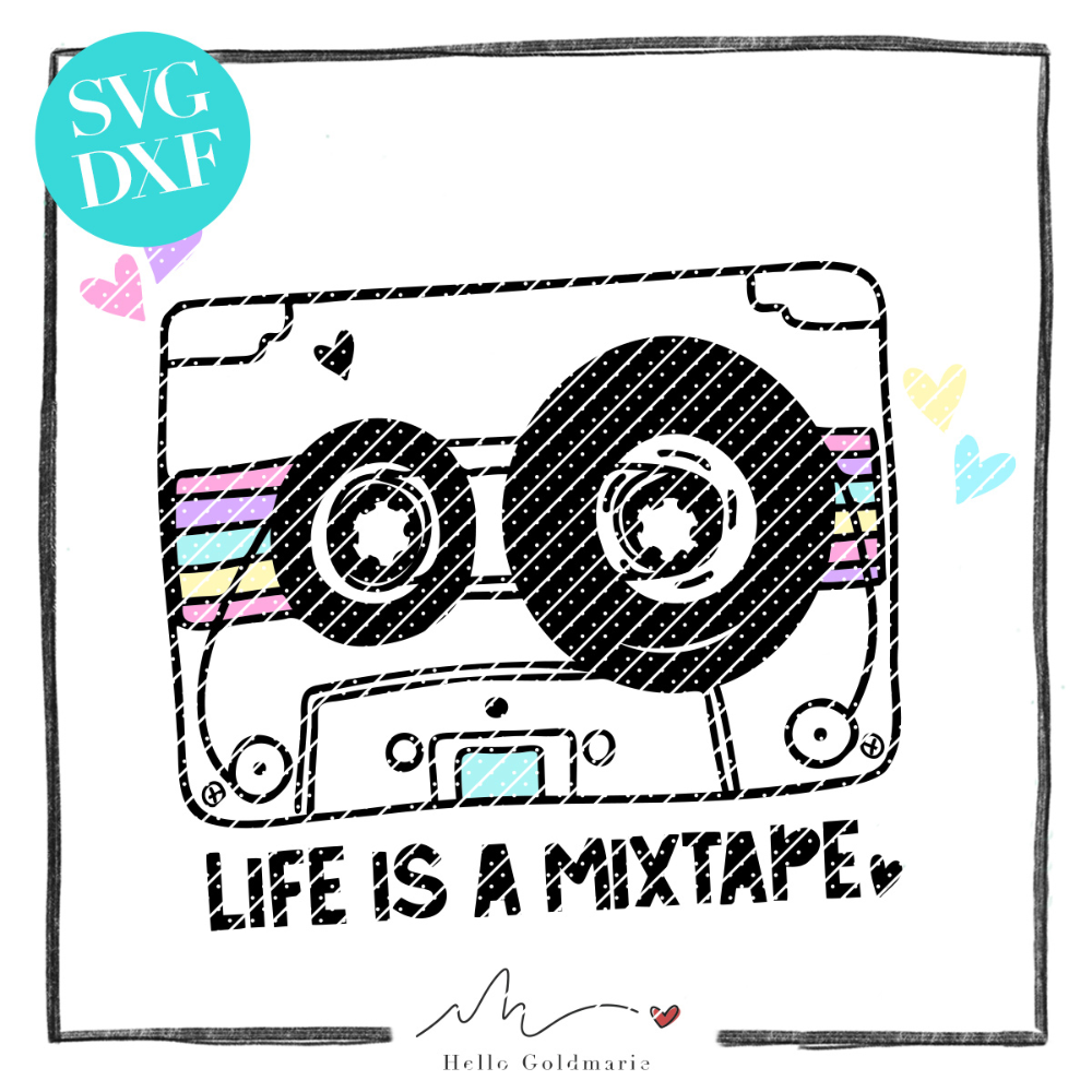 "Plotterdatei ""Life is a Mixtape"""