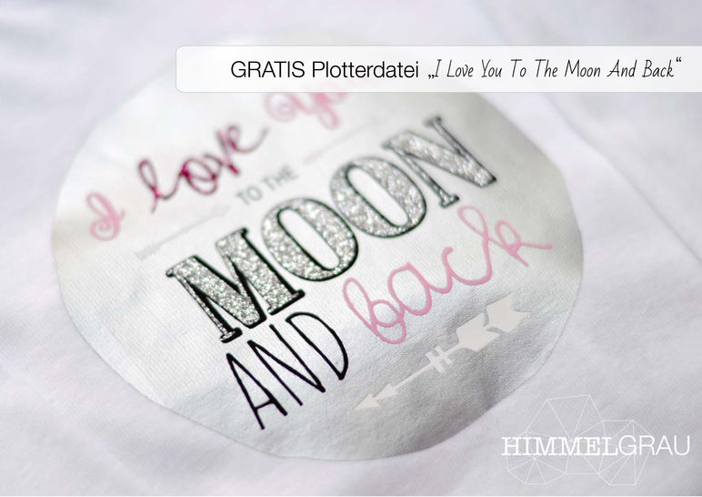 "Plotterdatei ""I Love You To The Moon And Back"" bei Makerist - Bild 1"