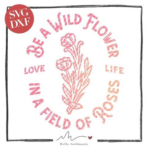 "Plotterdatei ""Be a Wild Flower"" SVG + DXF"