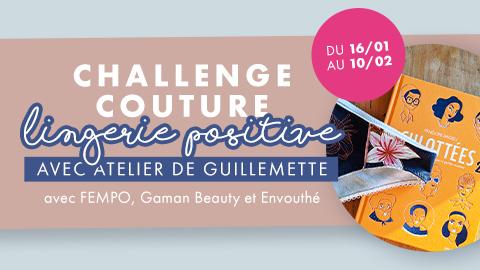 Challenge couture - Lingerie Positive : Atelier de Guillemette x Makerist