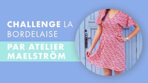 Challenge couture : la robe la Bordelaise (femme ou enfant) de Atelier Maelström