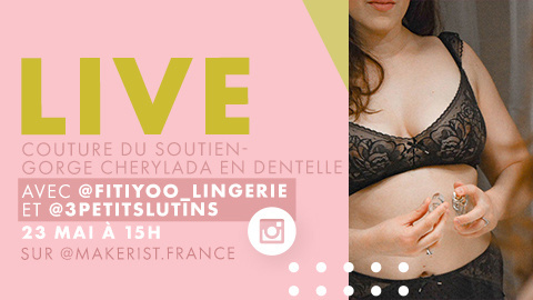 Live couture : cousez le soutien-gorge Cherylada en dentelle en live Instagram !