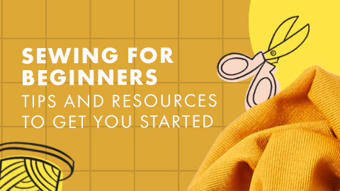 Sewing for beginners-tips and resources to get you started