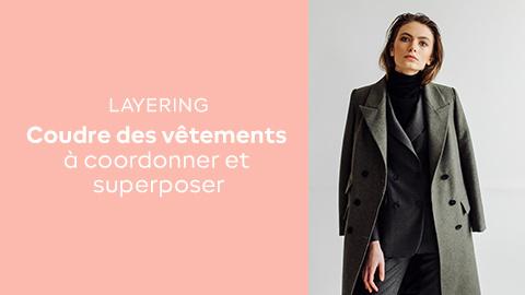 Layering : patrons de vêtements à coordonner et superposer
