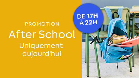 Promotion spéciale : after school !