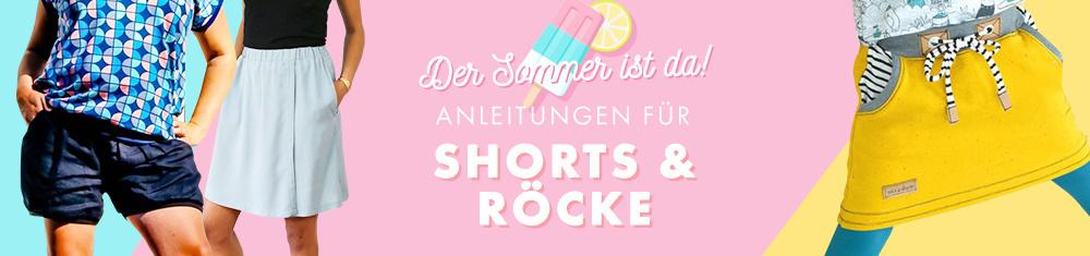 Der Sommer ist da - Anleitungen für Shorts und Röcke