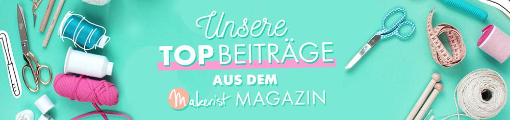 Unsere beliebtesten Artikel aus dem Makerist Magazin