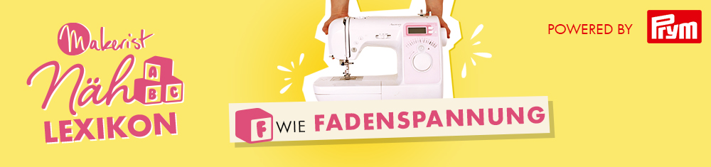 F wie Fadenspannung (Oberfaden) im Makerist Nählexikon – powered by Prym