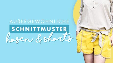 Ausgefallene Anleitungen für Hosen & Shorts