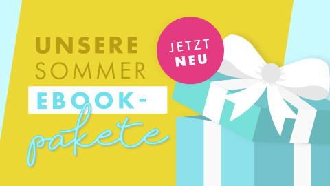 Jetzt neu: Unsere Sommer-Ebook-Pakete