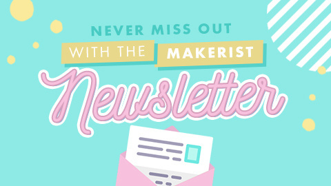 Discover the Makerist Newsletter!