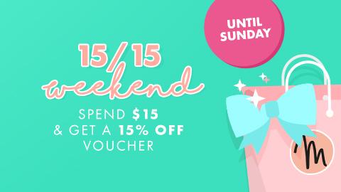 15/15 weekend : spend $15, receive a 15% off voucher!